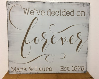 We've decided on forever wood sign - Personalized Wedding Sign with names and established date - distressed 16x18 - LR-109