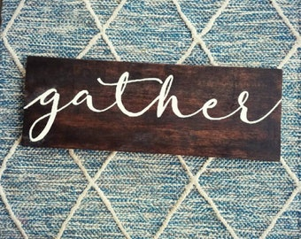 Handpainted Gather Wood Sign