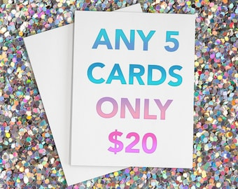 Pick 5 Greeting Cards. Funny Birthday Cards. Anniversary Cards. Relationship Cards. Blank Cards. Set of Cards. Cards for him. Love Cards.