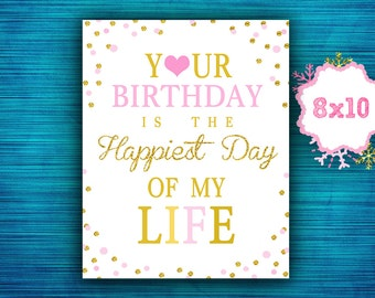 Your Birthday is the Happiest Day of my life -Party Sign-Pink and Gold-Birthday Party Sign-Glitter-Sweet 16 Party Sign- instant download