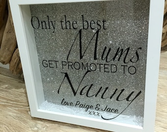 Handmade Only the Best Mums get promoted to Nana Nanny Grandma Picture Shadow Box Frame Personalised