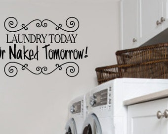 Vinyl Wall Design - Laundry Today or Naked Tomorrow!