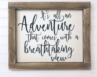 It's all an Adventure that comes with a breathtaking view Framed Wood Sign