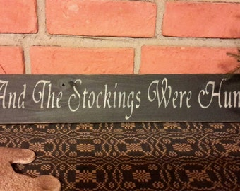 Primitive And The Stockings Were Hung Christmas Sign