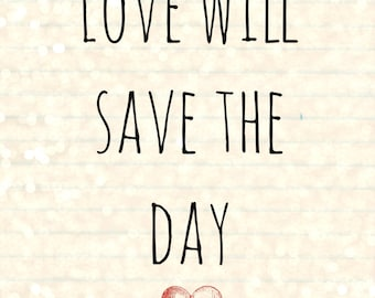 Love Will Save the Day Printable
