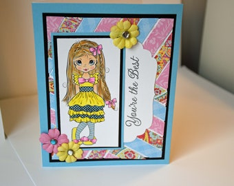 You're the Best Handmade Card - Stamped Girl Colored With Copic Markers. Card is ready to ship.