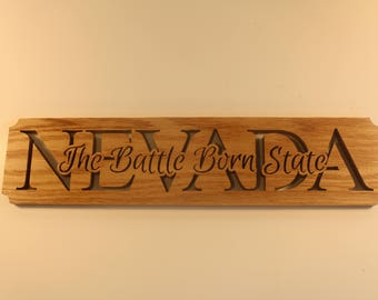 Nevada The Battle Born State - Nevada State Slogan -State Sign - State of Nevada Sign - Wood Sign- State of Nevada - Nevada Gift - Hand made