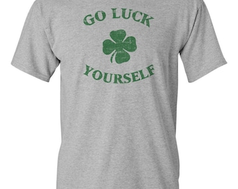 Go Luck YourselfSt. Patricks Day custom Mens T - Shirt Brand new In Gray