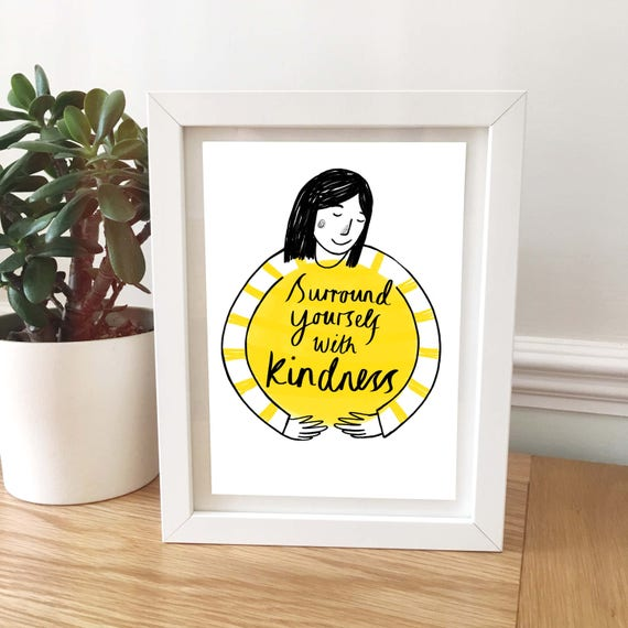 Surround Yourself With Kindness Print Illustrated Sunshine