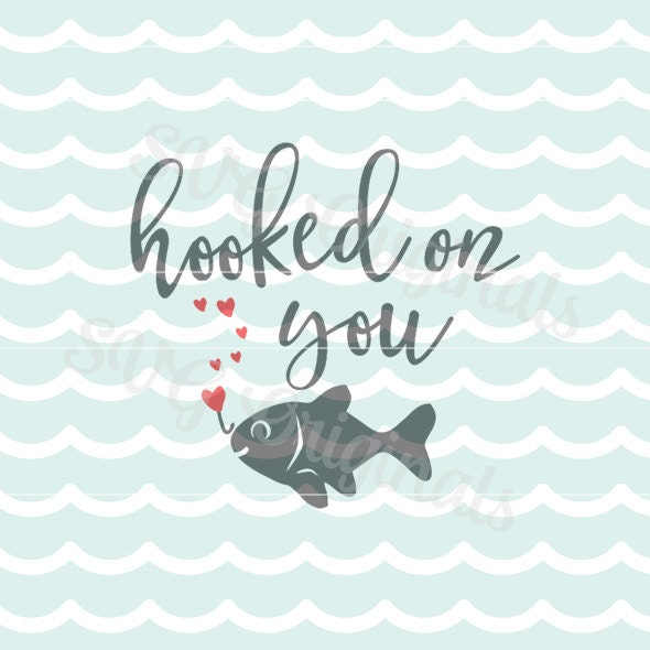 Love Fishing Quotes Simple Valentine Svg Love Hooked On You Svg Vector Fileso Cute For