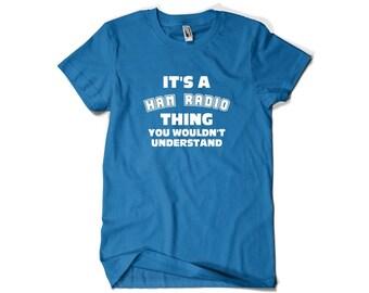 Ham Radio Shirt-It's a Ham Radio Thing Amateur Radio Gift