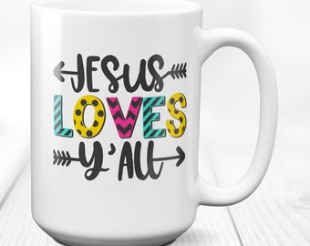 Jesus mug, coffee mug, christian mug, Jesus coffee mug, religious mug, christian gift,Jesus Loves Y' All,