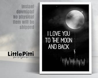 I love you to the moon and back, nursery print, baby girl nursery, black white nursery art, gift for kids, baby gift, nursery wall art