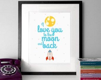 Nursery art print, kids room poster print, children art print, rocket illustration, moon illustration print, I love you to the moon and back