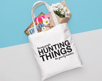 Supernatural Tote Bag - Saving people, hunting things | TV, televsion, quote, sam, dean, winchester