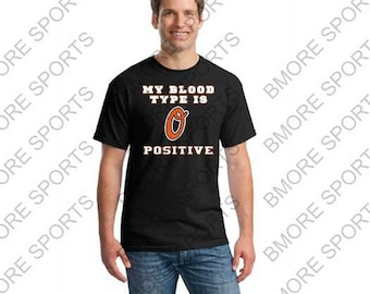 My Blood Type Is O Positive Orioles Love Mens Tshirt