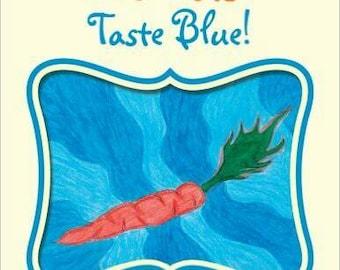 Autographed copy of Carrots Taste Blue
