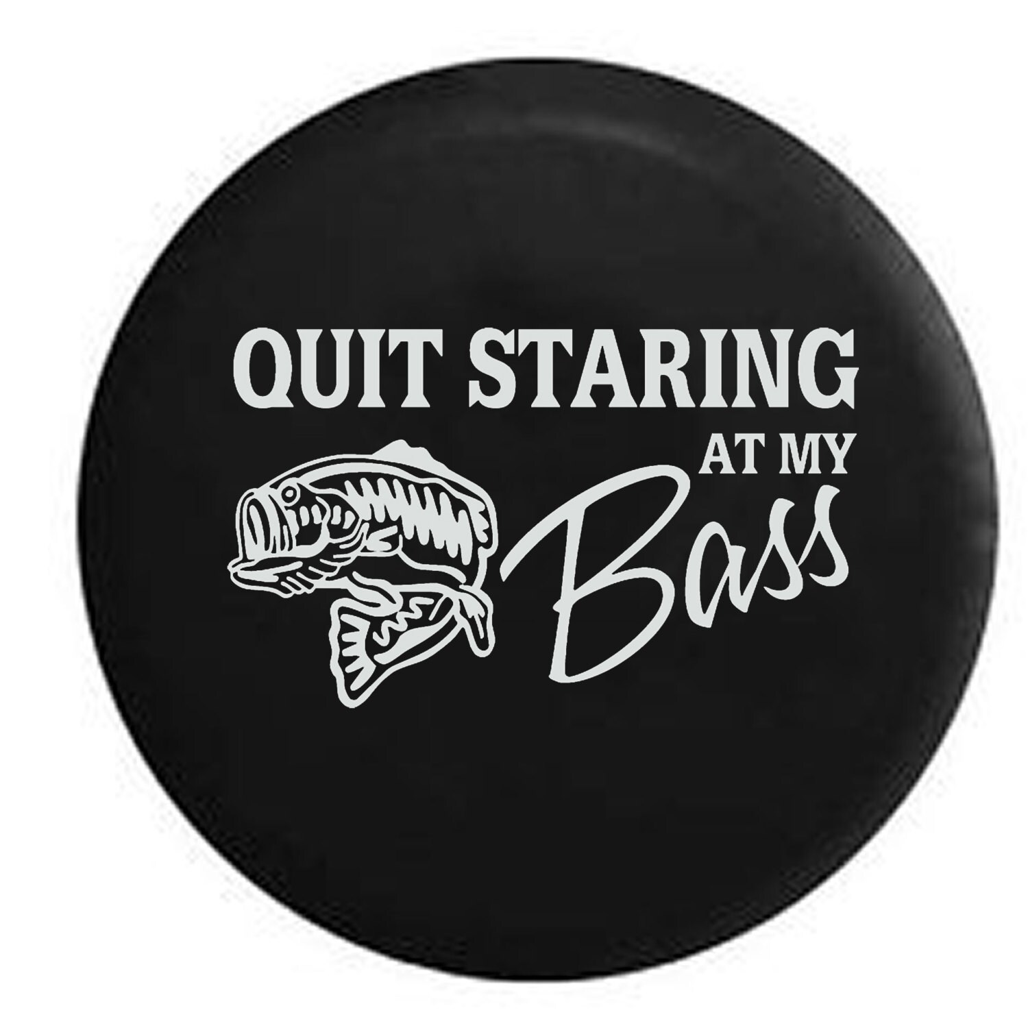 Quit Staring At My Bass Fishing Jeep Camper Spare Tire Cover