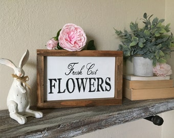 Fresh Flowers Sign, Farmhouse Sign, Spring