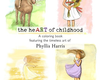 Coloring book for adults and children -  the heART of childhood by Phyllis Harris