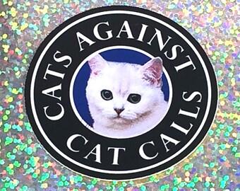 Cats Against Cat Calls Laptop Sticker, Vinyl Sticker, Phone Case Sticker, ipad Sticker, Skateboard Sticker, Waterproof Sticker