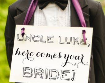 Uncle ___ Here Comes Your Bride Wedding Sign | Custom Name Banner for Flower Girl Ring Bearer | Handmade in USA | Nephew of Groom 1630 BW