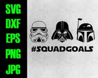 Star Wars Squad Goals - svg, dxf, eps, png, jpg cutting files - cricut,  silhouette - iron on - Disneyland Disneyworld Disney world Darth