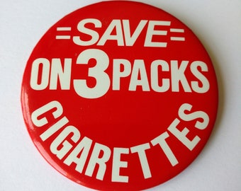 Vintage Save On 3-Packs Cigarettes Button - Smokes Smoking Deal Smoker Classic Antique Pin