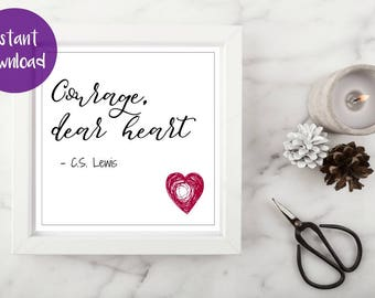 Courage, dear heart. C.s. Lewis quote 5.25x5.25inch digital print