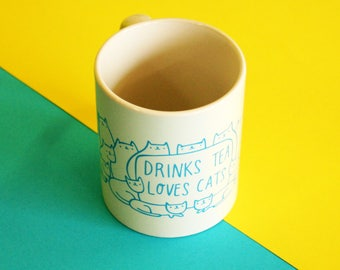 Mug - Drinks Tea Loves Cats  | Tea Mug | Cup | Drinking Cup | Funny Mug | Cat Mug