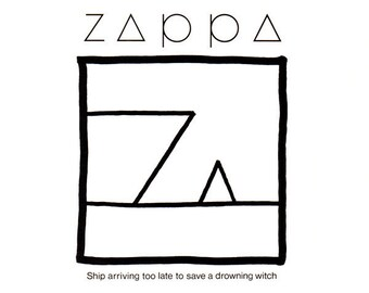 Zappa----Ship Arriving Too Late To Save A Drowning Witch