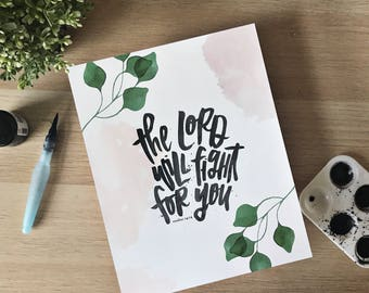 The Lord Will Fight For You - Exodus 14:14 - Hand Lettered Watercolor Print