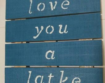 Love you a latke - Wood Sign - Jewish Decor