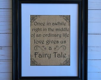 Once In Awhile in the Middle of an Ordinary Life Burlap Print|Wedding Sign|Anniversary Gift