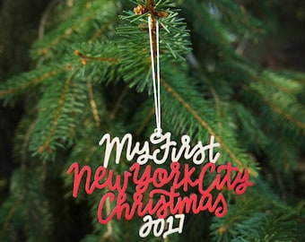 Our/My First New York City Christmas 2017 Ornament - Choose your phrase and color! | Christmas Ornament | Housewarming Gift | Christmas Gift