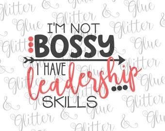 I'm Not Bossy I Have Leadership Skills SVG