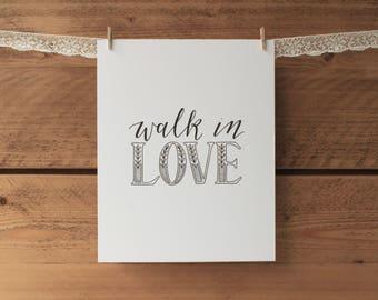 Walk in love print - Hand lettered 8x10 print