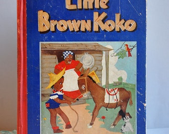 Little Brown Koko Book - by Blanche Seale Hunt - 1st Edition - Copyright 1940