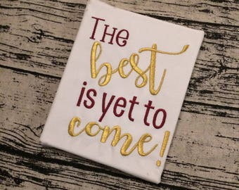 The Best is Yet to Come Embroidered Canvas