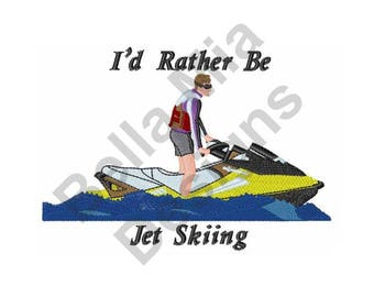 Jet Ski - Machine Embroidery Design, Jet Skiing, I'd Rather Be Jet Skiing