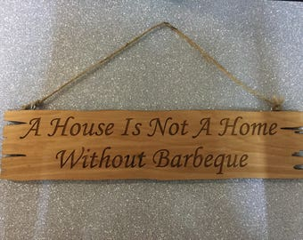 BBQ A House is not a Home Sign