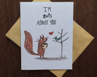I'm Nuts About You ∙Valentine's Day Card ∙ Squirrel Card ∙ Birthday Card ∙Love Card ∙ Note Card∙Blank Card ∙Cards Anniversary Card∙Love Card