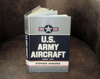 U.S. ARMY AIRCRAFT Since 1947 by Stephen Harding