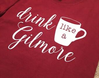 Drink Like a Gilmore shirt