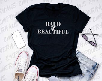 """Chemo Shirt - """"BALD & BEAUTIFUL"""" Womens Tee - Breast Cancer Awareness - Cancer Care Package Gift - Alopecia - Hair Loss - Chemotherapy"""