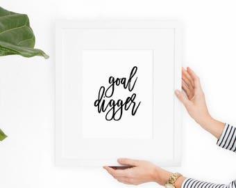 Goal Digger Print, Printable Art, Girl Boss, Minimalist Art, Instant Download, Wall Art, Wall Decor