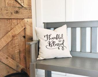 Farmhouse Decor Thankful & Blessed Pillow Cover - Decorative Pillow Cover - Farmhouse Pillows - Rustic Decor Decorative Throw Pillows