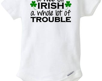 A Wee Bit Irish... A Whole Lot Of Trouble onesie