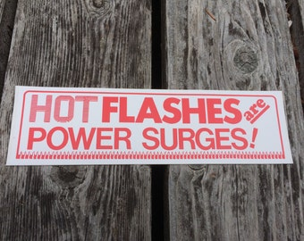 HOT FLASHES ARE Power Surges - Vintage Feminist Bumper Sticker