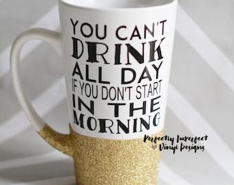 Funny Latte Mug//Glitter Dipped Latte Mug//Tall Coffee Mug//Personalized Coffee Mug//Glitter Dipped Coffee Mug//Funny Gift